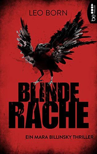 Buchseite und Rezensionen zu 'Blinde Rache: Ein Mara Billinsky Thriller (Ein Fall für Mara Billinsky 1)' von Leo Born