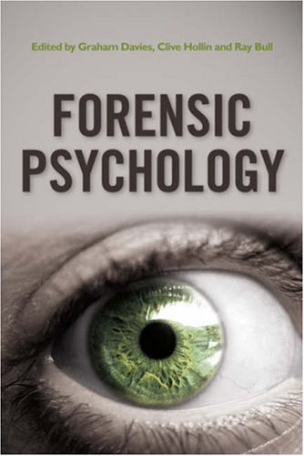 Forensic Psychology by Graham M. Davies (Editor), Clive R. Hollin (Editor), Ray Bull (Editor) (16-May-2008) Paperback