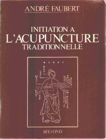 INITIATION A L'ACUPUNCTURE TRADITIONNELLE