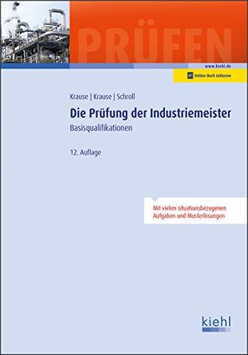 Die Prüfung der Industriemeister: Basisqualifikationen.