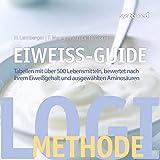 Eiweiß-Guide: Tabellen mit über 500 Lebensmitteln, bewertet nach ihrem Eiweißgehalt und ausgewählten Aminosäuren