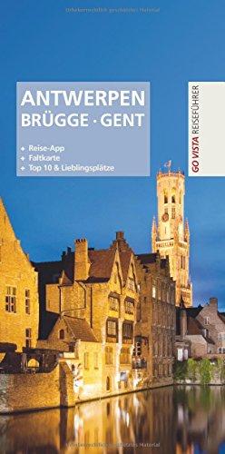 Antwerpen · Brügge · Gent: Go Vista Reiseführer plus App