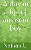 A day in a life of an asian boy (English Edition)