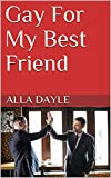 Gay For My Best Friend (English Edition)