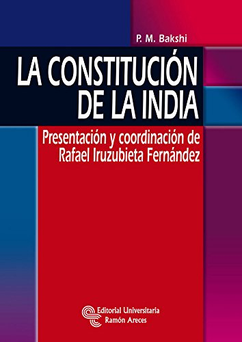 La Constitución de la India: Presentación y coordinación de Rafael Iruzubieta Fernández (Monografías) por Santiago Sánchez González
