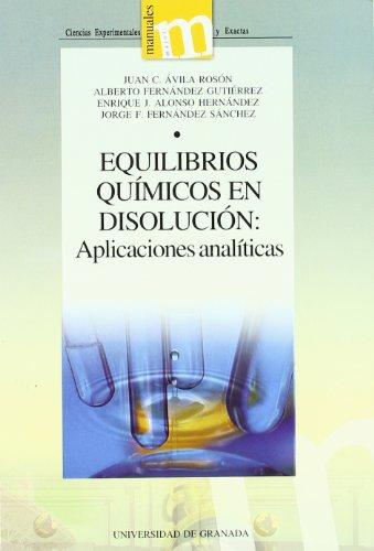 Equilibrios químicos en disolución: Aplicaciones analíticas (Manuales Major/ Ciencias Experimentales y Exactas)