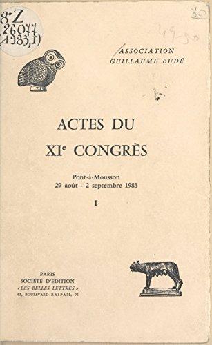 Actes du XIe Congrès de l'Association Guillaume Budé: Pont-à-Mousson, 29 août-2 septembre 1983 epub pdf