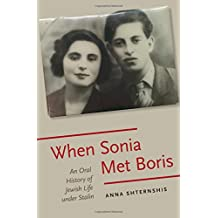 When Sonia Met Boris: An Oral History of Jewish Life under Stalin (Oxford Oral History Series)