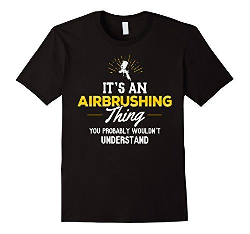 mens-airbrushing-t-shirt-you-wouldnt-understand-airbrushing-th-medium-black