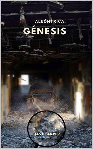 ALEÓNTRICA: GÉNESIS por David Árper