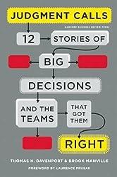 Judgement Calls: Twelve Stories of Big Decisions and the Teams That Got Them Right