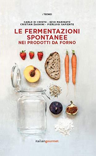 Le fermentazioni spontanee nei prodotti da forno