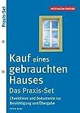 Kauf eines gebrauchten Hauses – Das Praxis-Set: Checklisten und Dokumente zur Besichtigung und Übergabe