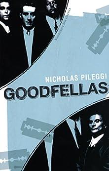 GoodFellas (Bloomsbury Film Classics) by [Pileggi, Nicholas]