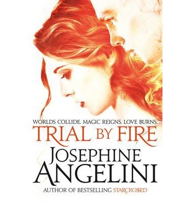 [(Trial by Fire)] [ By (author) Josephine Angelini ] [August, 2014]