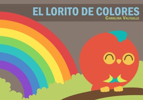 El lorito de colores por Carolina Valtuille Gromova