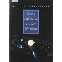 Nuestro sistema solar y su lugar en el cosmos (Astronomía)