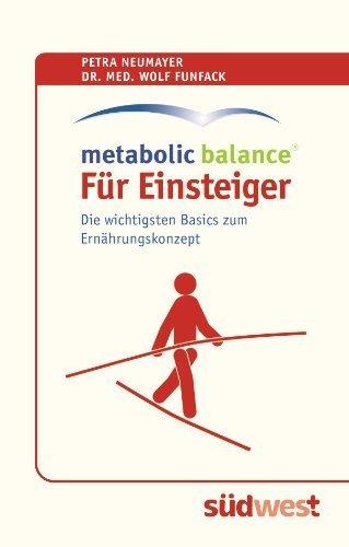 Metabolic Balance® Für Einsteiger: Die wichtigsten Basics zur Stoffwechselumstellung von Petra Neumayer (2009) Taschenbuch