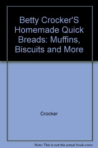 Betty Crocker's Homemade Quick Breads: Muffins, Biscuits and More by Crocker, Betty (1993) Hardcover