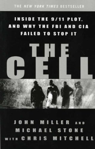 The Cell: Inside the 9/11 Plot, and Why the FBI and CIA Failed to Stop It (English Edition)