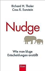 Nudge: Wie man kluge Entscheidungen anstößt (German Edition)