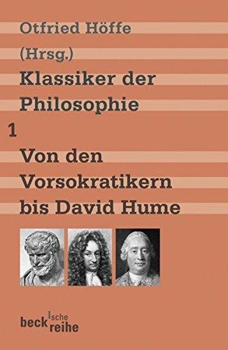 Klassiker der Philosophie Bd. 1: Von den Vorsokratikern bis David Hume (Beck'sche Reihe)