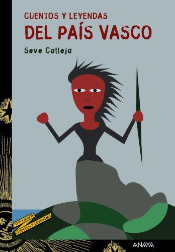 Cuentos y leyendas del País Vasco (Literatura Juvenil (A Partir De 12 Años) - Cuentos Y Leyendas) por Seve Calleja