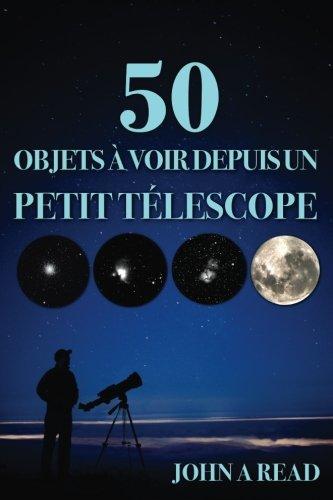 50 Objets à voir depuis un petit télescope