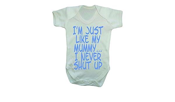 Im Just Like My Mummy I Never Shut Up Funny Baby Vest Grow Bodysuit Newborn 0-3