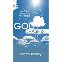 God Chasers: My Soul Follows Hard After Thee by Tommy Tenney (2008-03-01)