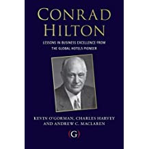 Conrad Hilton: Lessons in Business Excellence from the Global Hotels Pioneer