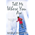 Tell Me Where You Are (Fiction)