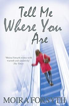 Tell Me Where You Are (Fiction) von [Forsyth, Moira]