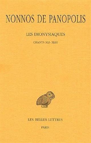 Les Dionysiaques. Tome XV : Chants XLI-XLIII