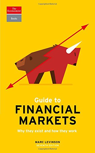Guide to Financial Markets: Why They Exist and How They Work (The Economist Books) por The Economist