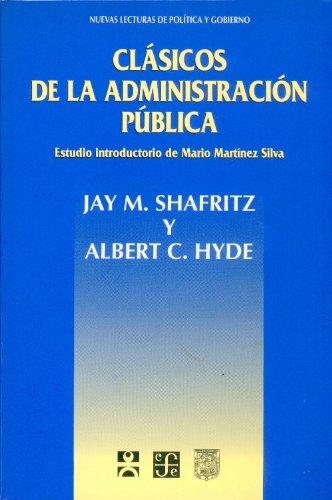 Clasicos de la administracion publica por Jay M. Shafritz