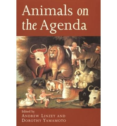 [( Animals on the Agenda: Questions about Animals for Theology and Ethics )] [by: Andrew Linzey] [Jul-1998]