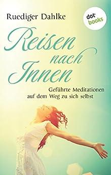 Reise nach Innen: Geführte Meditation auf dem Weg zu sich selbst von [Dahlke, Rüdiger, Dahlke, Margit]