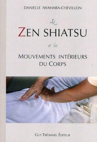 Le zen shiatsu et les mouvements intérieurs du corps par Danielle Iwahara-Chevillon
