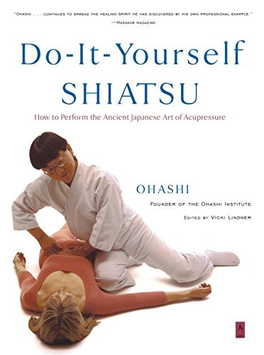 Do-IT-Yourself Shiatsu: How to Perform the Ancient Art of Acupressure (Compass)