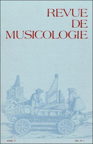 Revue de musicologie tome 77, n 1 (1991)