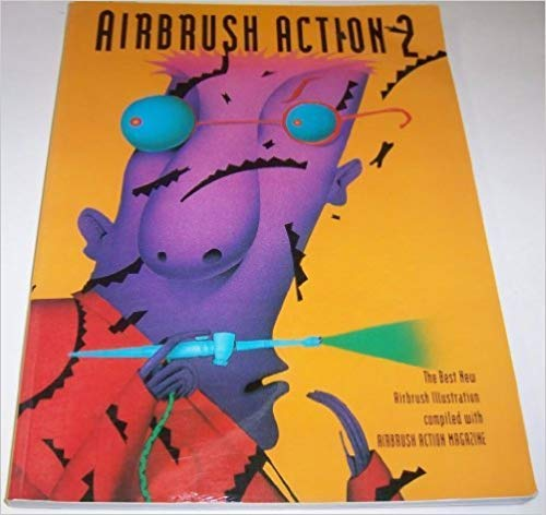 Airbrush Action 2: The Best New Airbrush Illustration - Besten Airbrush
