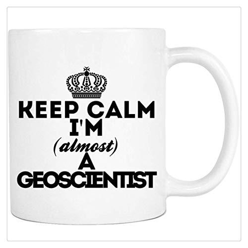 JOJOLASQ Keep Calm Im Almost a Geoscientist, Occupational Mug, Gift for Almost, Promoted to, Geo Scientist, Mug, 11oz Ceramic Coffee Mug, Unique Gift -