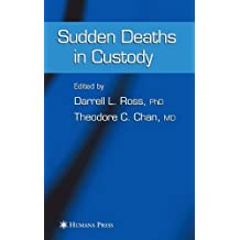 Sudden Deaths in Custody (Forensic Science and Medicine)