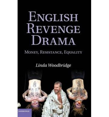 [ [ [ English Revenge Drama: Money, Resistance, Equality [ ENGLISH REVENGE DRAMA: MONEY, RESISTANCE, EQUALITY BY Woodbridge, Linda ( Author ) Sep-16-2010[ ENGLISH REVENGE DRAMA: MONEY, RESISTANCE, EQUALITY [ ENGLISH REVENGE DRAMA: MONEY, RESISTANCE, EQUALITY BY WOODBRIDGE, LINDA ( AUTHOR ) SEP-16-2010 ] By Woodbridge, Linda ( Author )Sep-16-2010 Hardcover