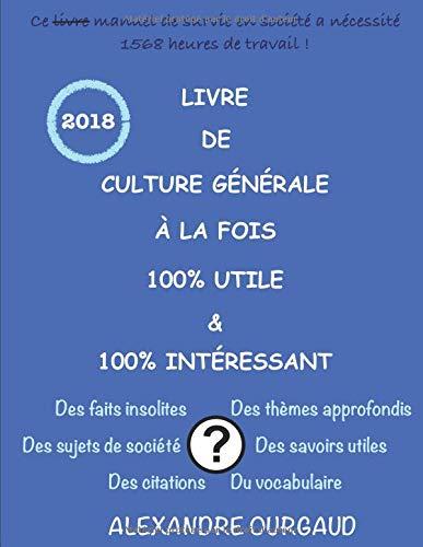 Livre de culture générale à la fois 100% utile & 100% intéressant par Alexandre Ourgaud
