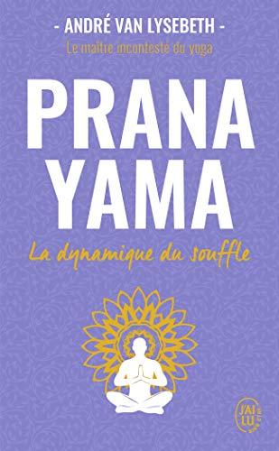 Pranayama : La dynamique du souffle par  (Poche - Apr 17, 2019)