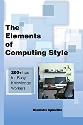 The Elements of Computing Style: 200+ Tips for Busy Knowledge Workers
