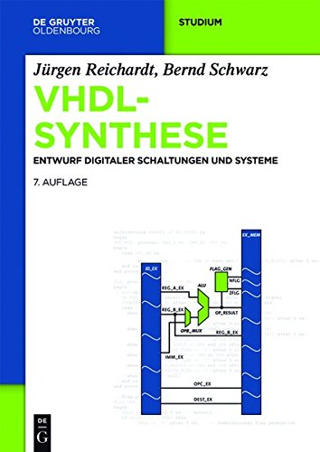 VHDL-Synthese: Entwurf digitaler Schaltungen und Systeme (De Gruyter Studium) - Design Digital System Vhdl With