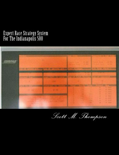 Expert Race Strategy System For The Indianapolis 500 (English Edition) por Scott Thompson